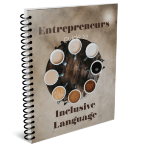 Entrepreneurs Guide To Inclusive Language | Sedruola Maruska