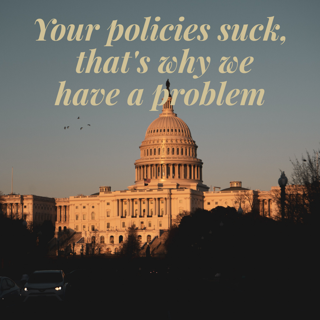 Your policies suck, that's why we have this problem | Sedruola Maruska