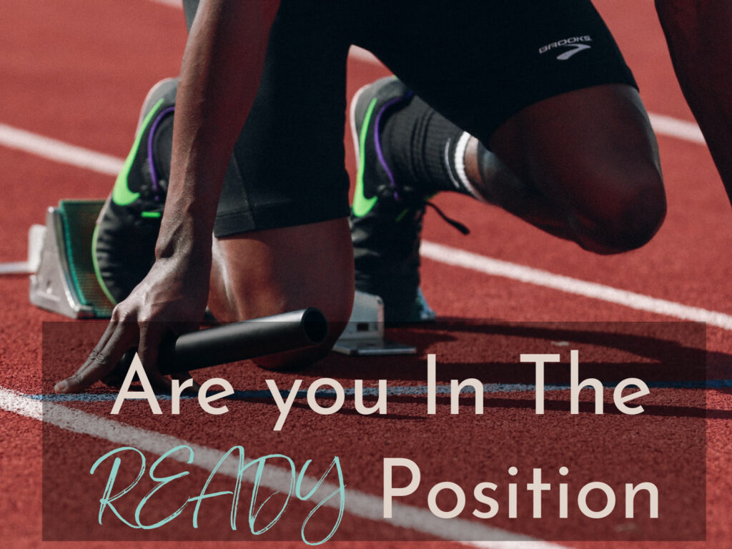 Are You In The Ready Position? | Sedruola Maruska